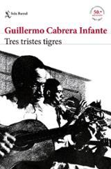 Tres tristes tigres - Cabrera Infante, Guillermo