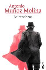 Beltenebros - Muñoz Molina, Antonio
