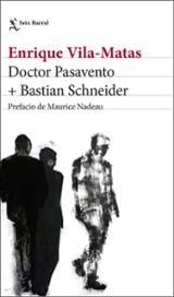 Doctor Pasavento + Bastian Schneider - Vila-Matas, Enrique