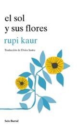 El sol y sus flores - Kaur, Rupi