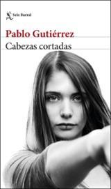 Cabezas cortadas - Gutiérrez, Pablo