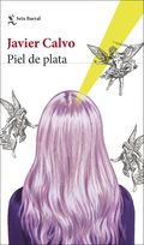 Piel de plata - Calvo, Javier