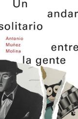 Un andar solitario entre la gente - Muñoz Molina, Antonio