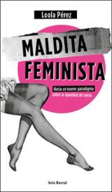 Maldita feminista - Pérez, Loola