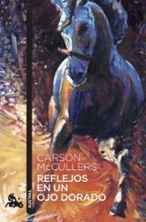 Reflejos en un ojo dorado - McCullers, Carson