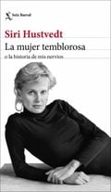 La mujer temblorosa o la historia de mis nervios - Hustvedt, Siri