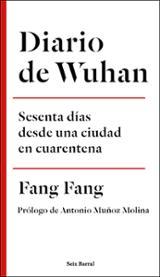 Diario de Wuhan. Sesenta días desde una ciudad en cuarentena - Fang Fang
