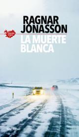 La muerte blanca (serie Islandia Negra 2) - Jónasson, Ragnar