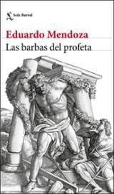 Las barbas del profeta - Mendoza, Eduardo