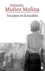 Tus pasos en la escalera - Muñoz Molina, Antonio
