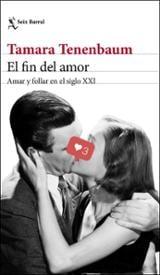 El fin del amor: amar y follar en el siglo XXI