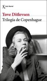 Trilogía de Copenhague - Ditlevsen, Tove