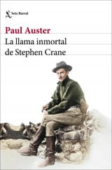 La llama inmortal de Stephen Crane - Auster, Paul