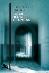 Sobre héroes y tumbas - Sabato, Ernesto
