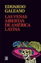 Las venas abiertas de América Latina - Galeano, Eduardo