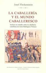 La caballería y el mundo caballeresco - Fleckenstein, Josef