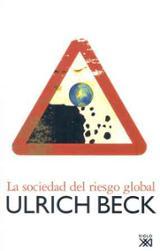 La sociedad del riesgo global - Beck, Ulrich