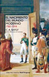 El nacimiento del mundo moderno, 1780-1914 - Bayly, C. A.