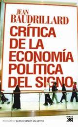 Crítica de la economía política del signo - Baudrillard, Jean
