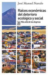 Raíces económicas del deterioro ecológico y social. Más allá de l
