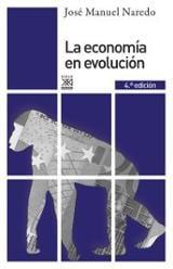La economía en evolución - Naredo, José Manuel