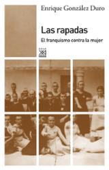 Las rapadas. El franquismo contra la mujer - González Duro, Enrique