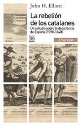 La rebelión de los catalanes - Elliott, John H.