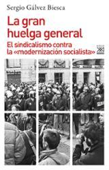 La gran huelga general. El sindicalismo contra la «modernización  - Gálvez Biesca, Sergio (ed.)