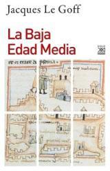La Baja Edad Media - Le Goff, Jacques