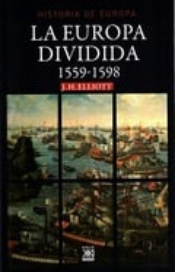 La Europa dividida, 1559-1598 - Elliott, John Huxtable
