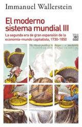 El moderno sistema mundial III - Wallerstein, Immanuel