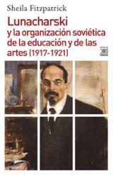 Lunacharski y la organización soviética de la educación y de las  - Fitzpatrick, Sheila