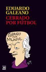 Cerrado por fútbol - Galeano, Eduardo