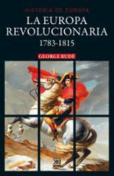 La Europa Revolucionaria, 1783-1815 - Rudé, George