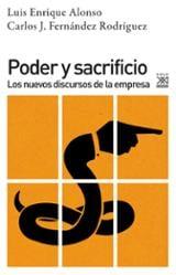 Poder y sacrificio. Los nuevos discursos de la empresa - Alonso, Luis Enrique