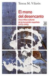 El mono del desencanto. Una crítica cultural de la transición esp - Vilarós, Teresa M.