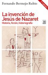 La invención de Jesús de Nazaret - Bermejo, Fernando