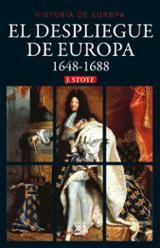 El despliegue de Europa, 1648-1688 - Stoye, John