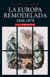 La Europa remodelada, 1848-1878 - Grenville, J.A.S.