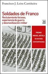 Soldados de Franco - Leira Castiñera, Fransico J.