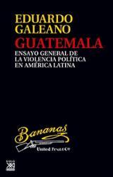 Guatemala - Galeano, Eduardo