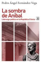 La sombra de Aníbal - Fernández Vega, Pedro Ángel