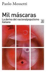 Mil máscaras. La deriva del nacionalpopulismo italiano - Mossetti, Paolo