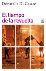 El tiempo de la revuelta - Di Cesare, Donatella