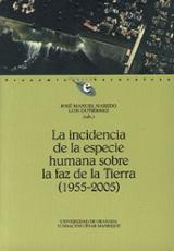 La incidencia de la especie humana sobre la faz de la tierra (195