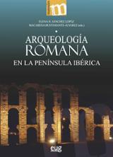 Arqueología romana en la Península ibérica - AAVV