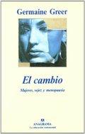 El Cambio: mujeres, vejez y menopausia - Greer, Germaine