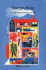 La vida, instrucciones de uso - Perec, Georges