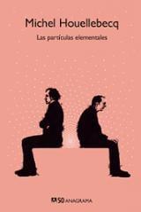 Las partículas elementales - Houellebecq, Michel