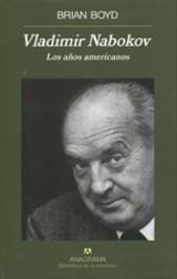 Vladimir Nabokov. Los años americanos - Boyd, Brian